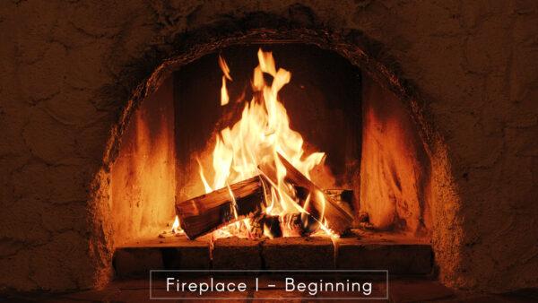 Fireplace I - Beginning